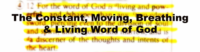 The Constant Moving, Breathing, Living Word of God